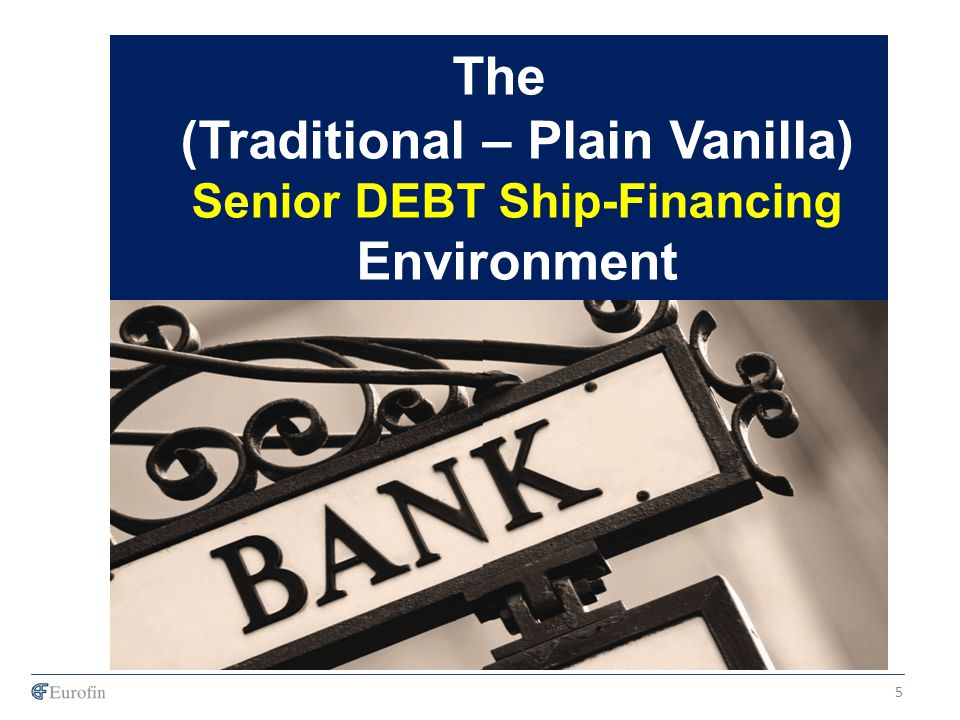 The (Traditional – Plain Vanilla) Senior DEBT Ship-Financing Environment
