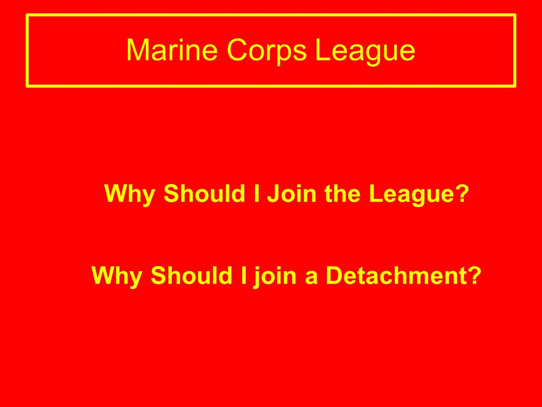 Why Should I Join the League Why Should I join a Detachment