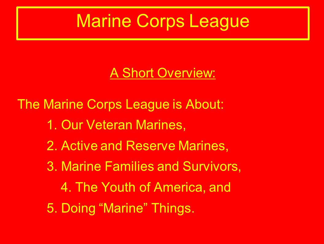 Marine Corps League A Short Overview: