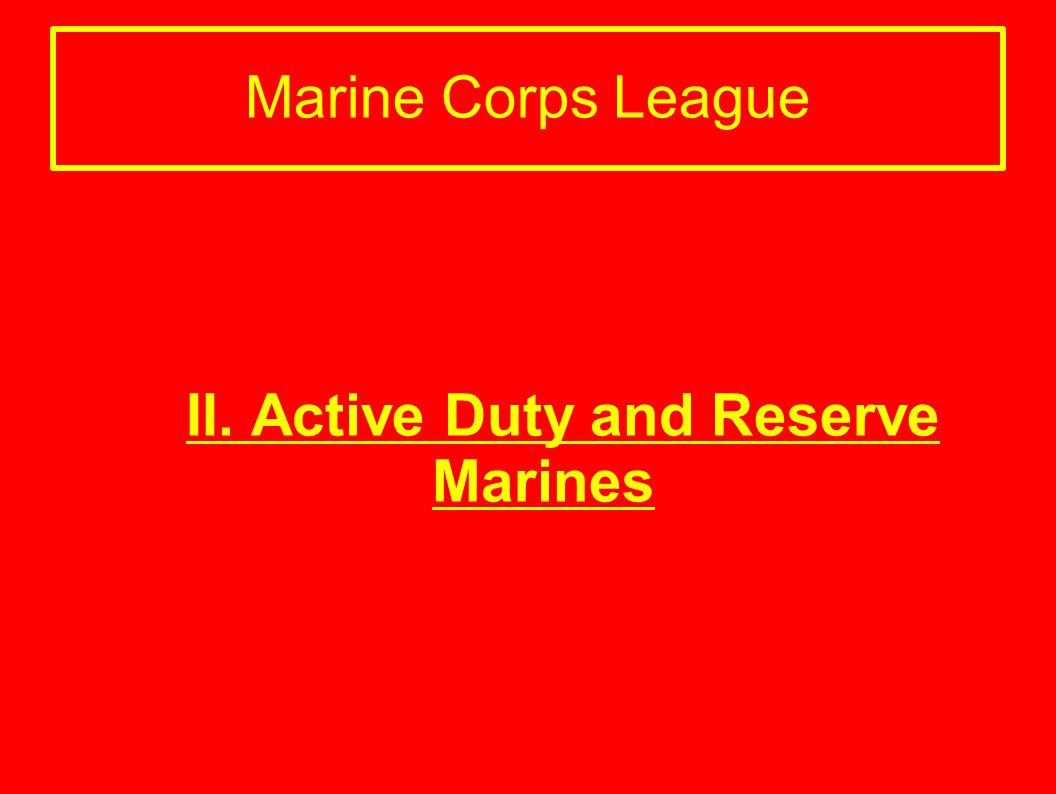 II. Active Duty and Reserve Marines