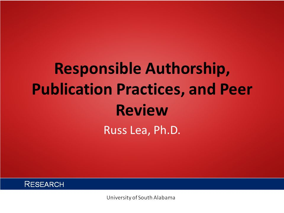 Responsible Authorship, Publication Practices, and Peer Review