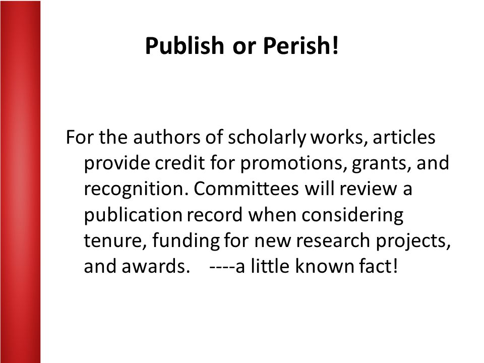 Publish or Perish!