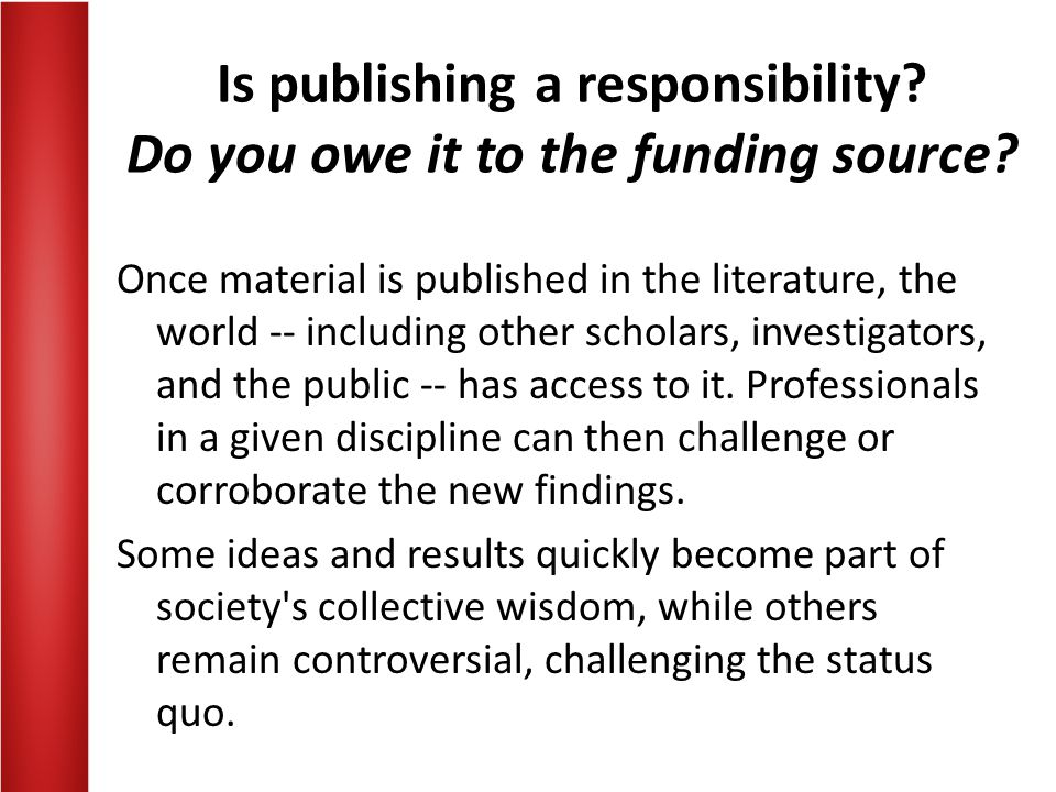 Is publishing a responsibility Do you owe it to the funding source