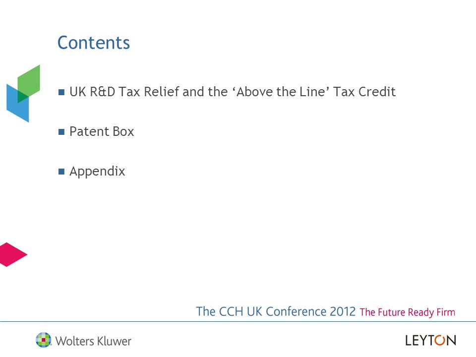 Contents UK R&D Tax Relief and the 'Above the Line' Tax Credit