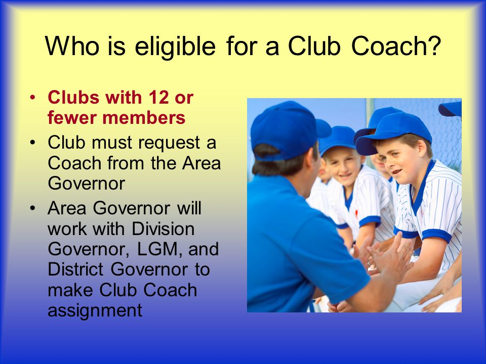 Who is eligible for a Club Coach