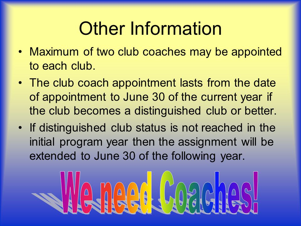 Other Information We need Coaches!