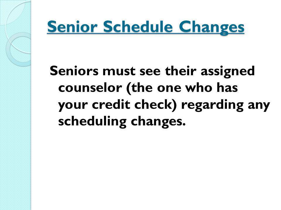 Senior Schedule Changes