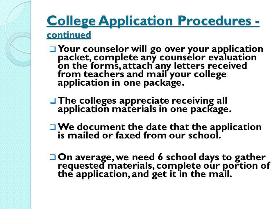 College Application Procedures - continued