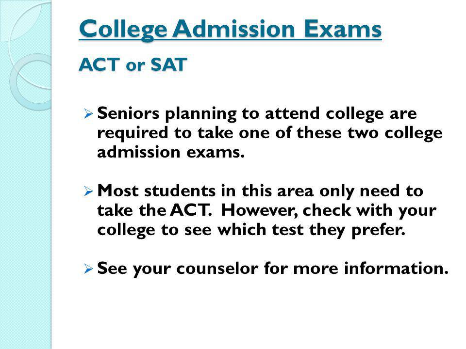 College Admission Exams ACT or SAT