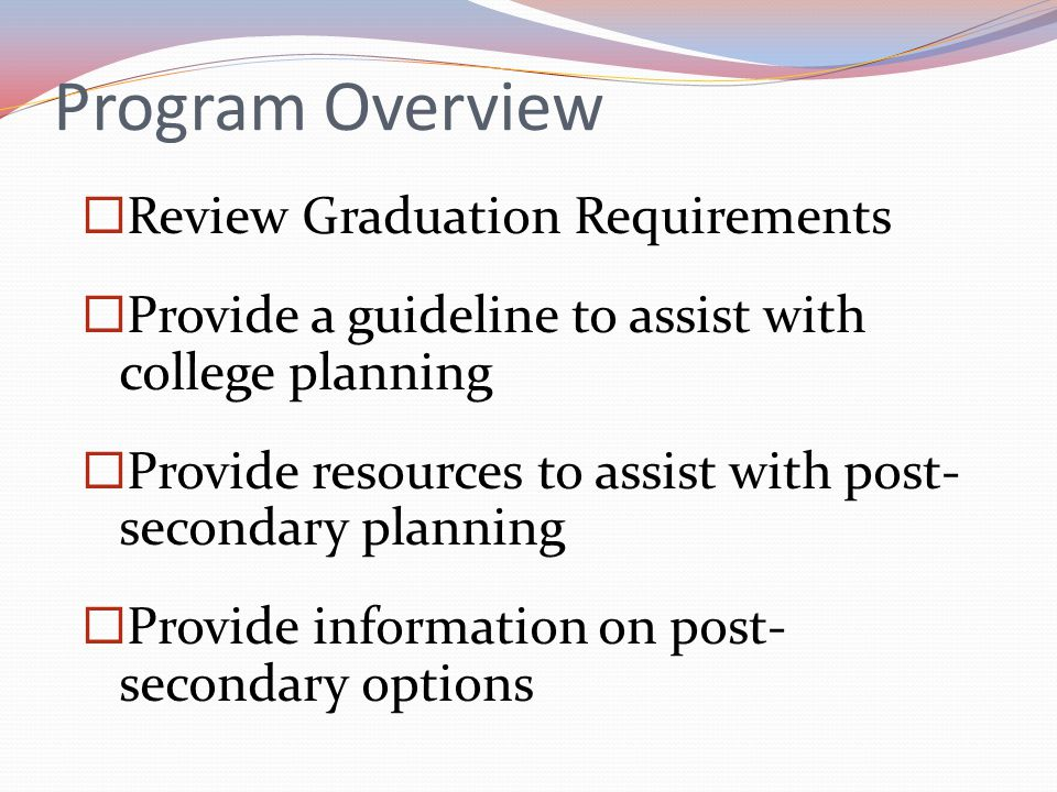 Program Overview Review Graduation Requirements