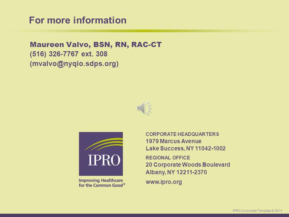 For more information Maureen Valvo, BSN, RN, RAC-CT