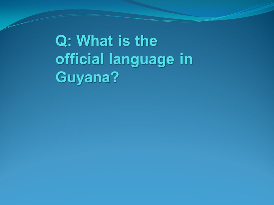 Q: What is the official language in Guyana