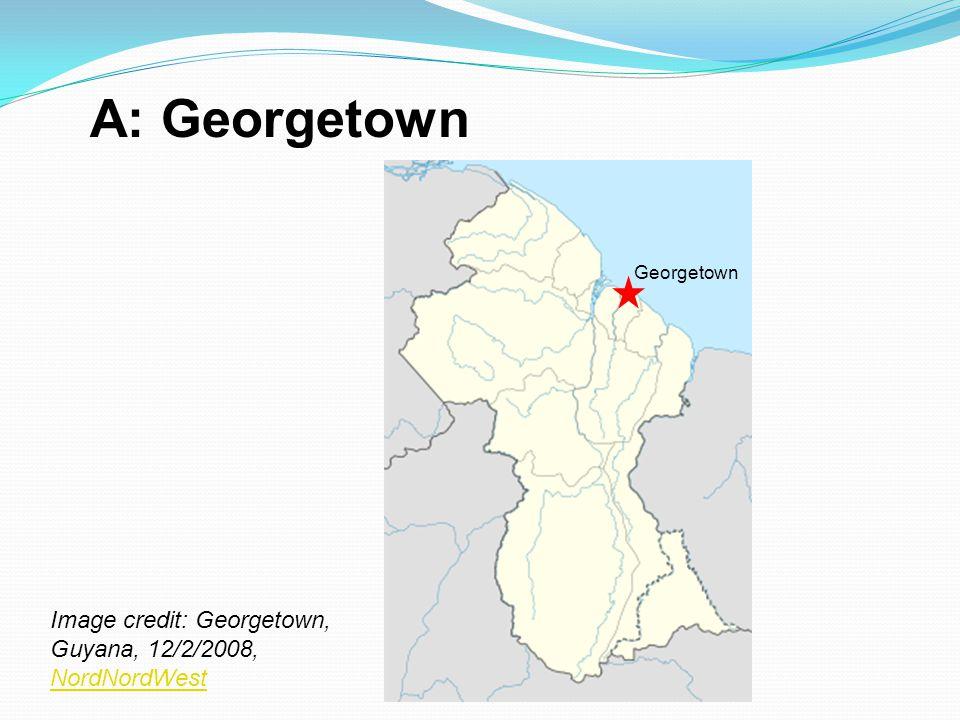 A: Georgetown Georgetown Image credit: Georgetown, Guyana, 12/2/2008, NordNordWest