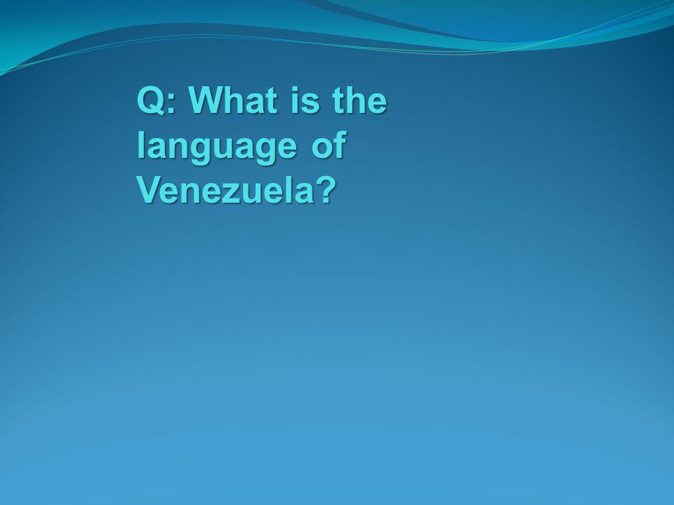 Q: What is the language of Venezuela
