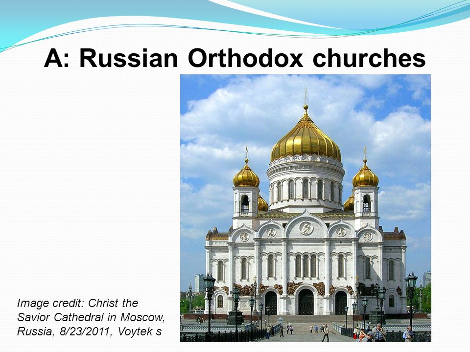 A: Russian Orthodox churches