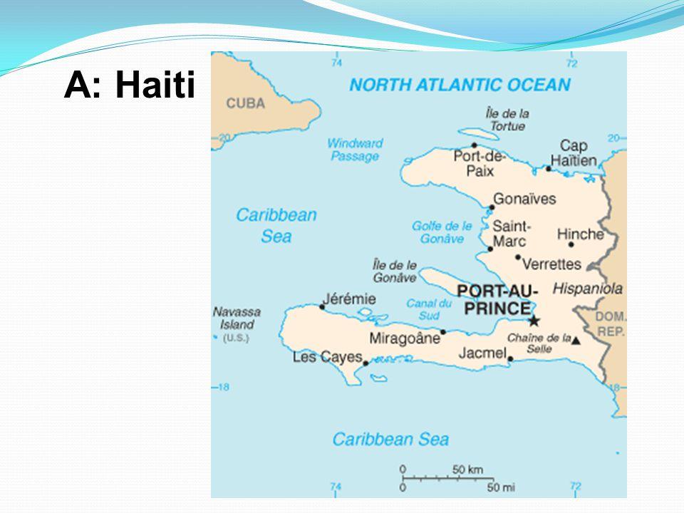 A: Haiti