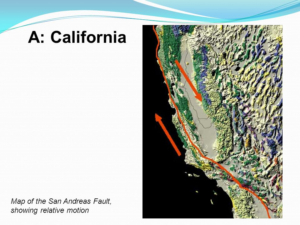 A: California Map of the San Andreas Fault, showing relative motion
