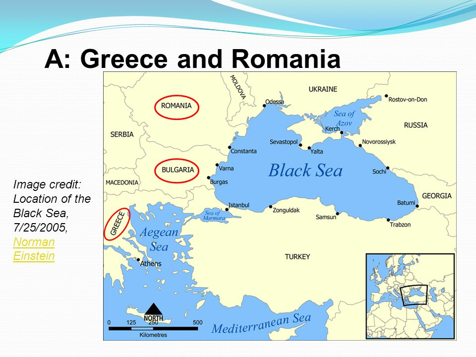 A: Greece and Romania Image credit: Location of the Black Sea, 7/25/2005, Norman Einstein
