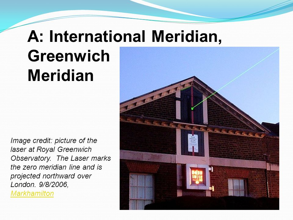 A: International Meridian, Greenwich Meridian