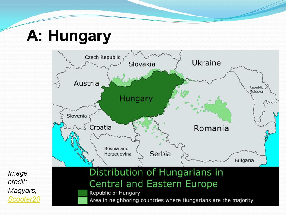 A: Hungary Image credit: Magyars, Scooter20