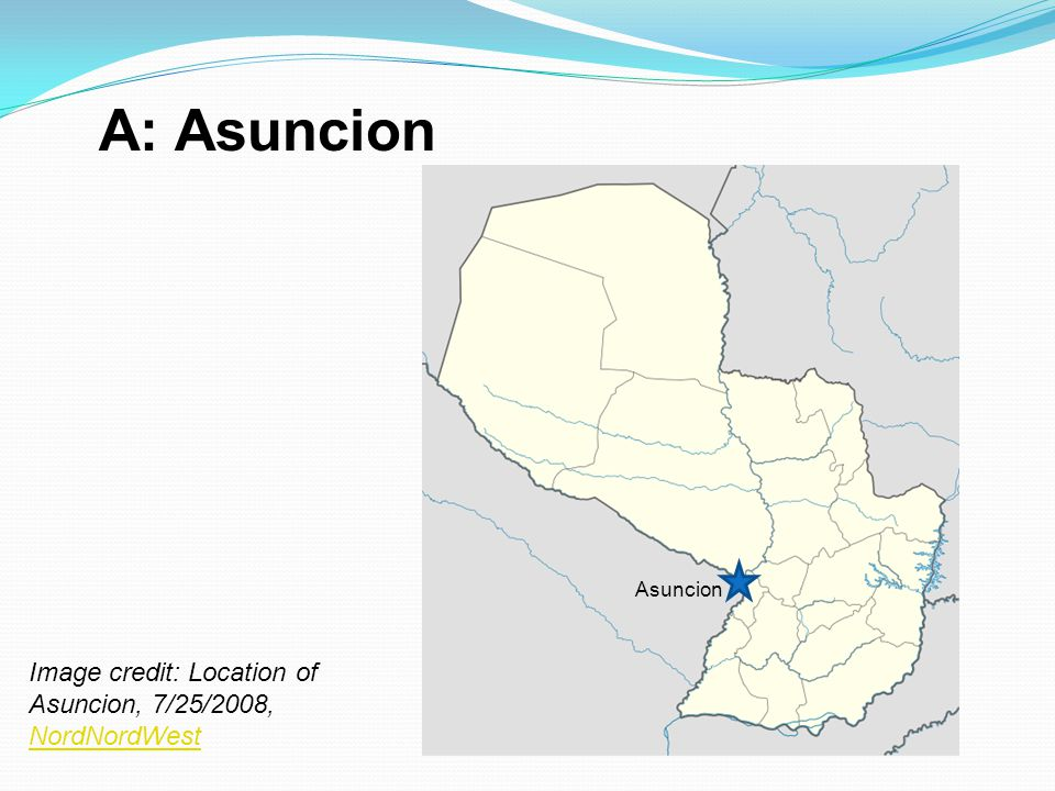 A: Asuncion Asuncion Image credit: Location of Asuncion, 7/25/2008, NordNordWest