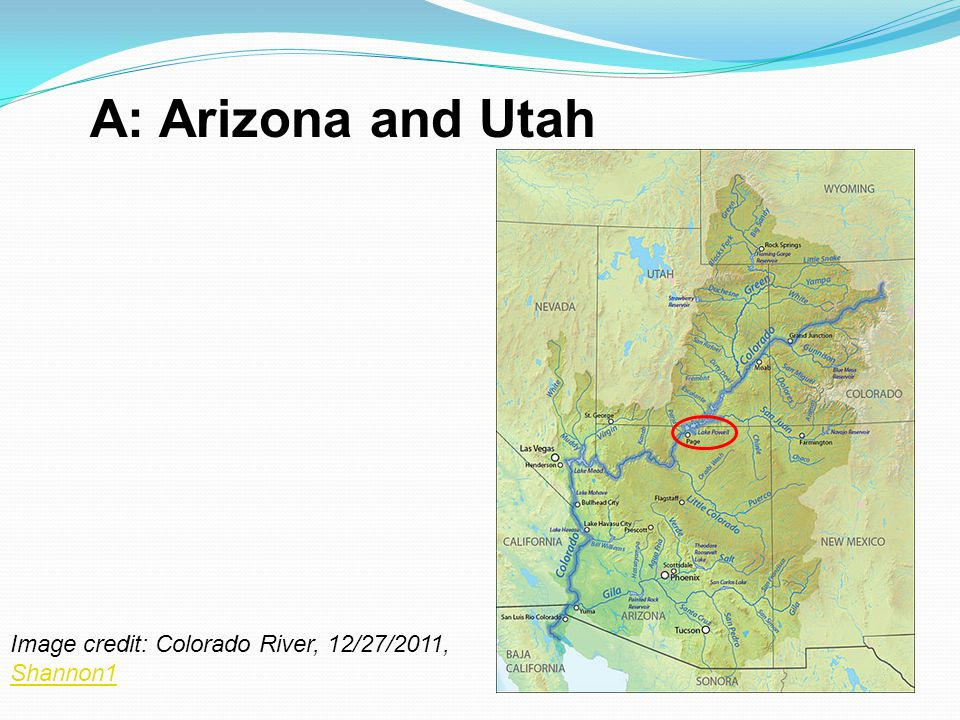 A: Arizona and Utah Image credit: Colorado River, 12/27/2011, Shannon1