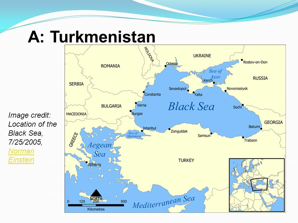 A: Turkmenistan Image credit: Location of the Black Sea, 7/25/2005, Norman Einstein