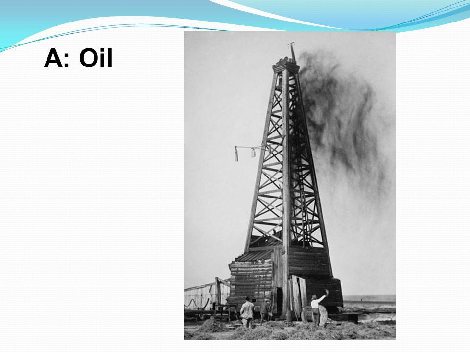 A: Oil