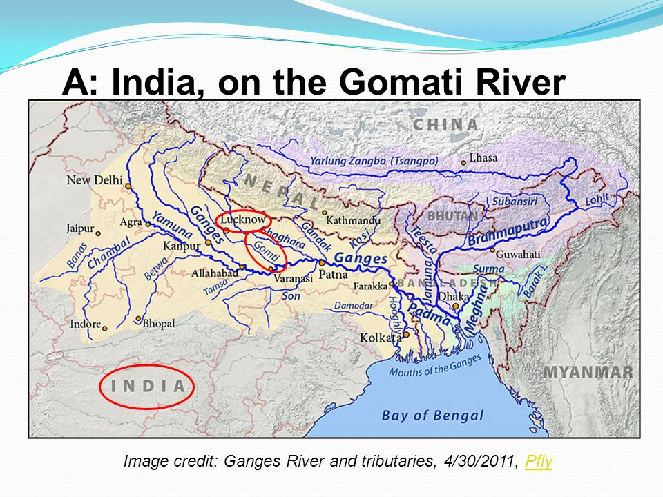 A: India, on the Gomati River