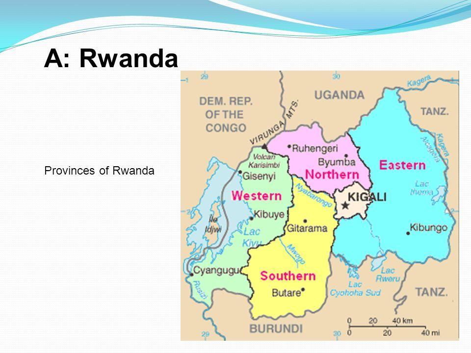 A: Rwanda Provinces of Rwanda