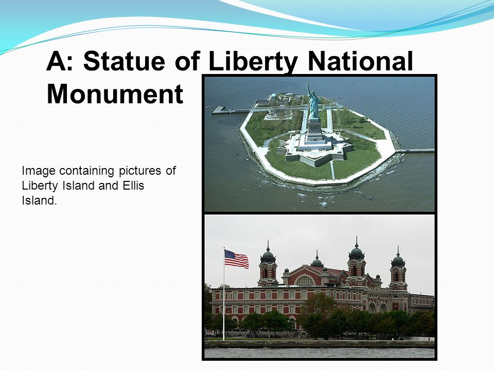 A: Statue of Liberty National Monument
