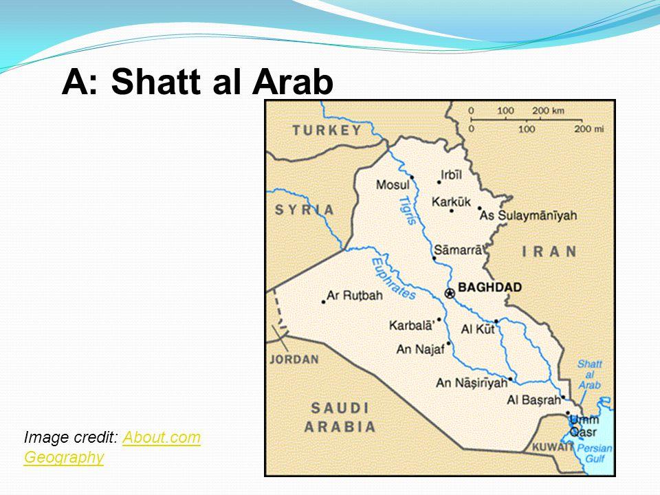 A: Shatt al Arab Image credit: About.com Geography