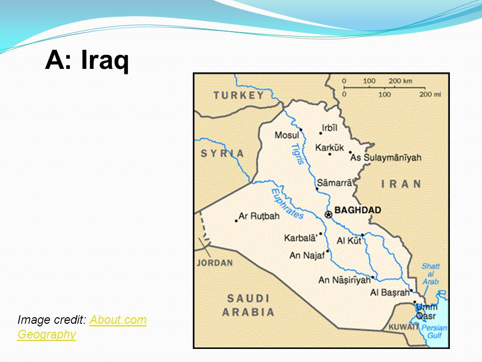 A: Iraq Image credit: About.com Geography