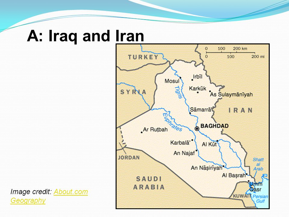 A: Iraq and Iran Image credit: About.com Geography