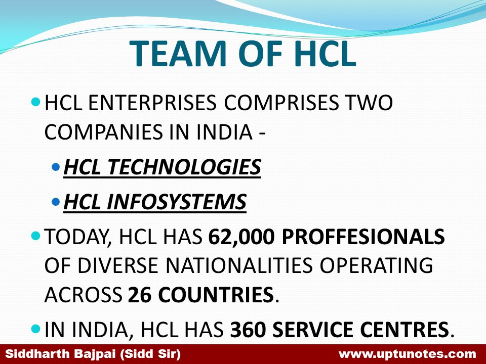 TEAM OF HCL HCL ENTERPRISES COMPRISES TWO COMPANIES IN INDIA -