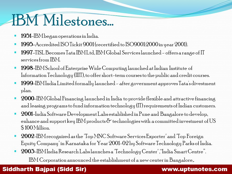 IBM Milestones… 1951-IBM began operations in India.