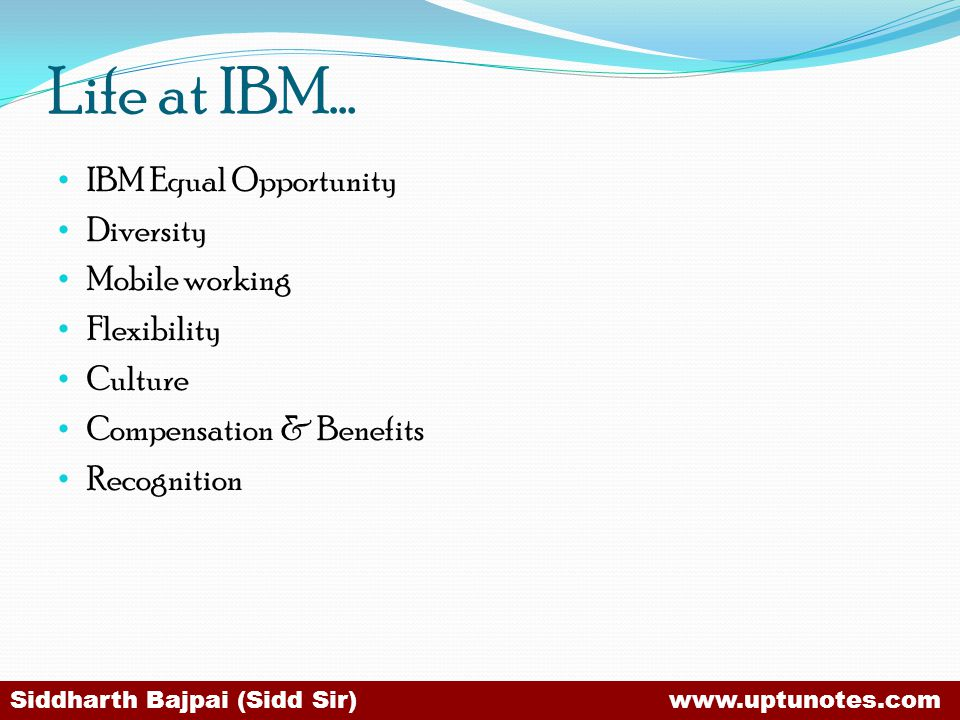 Life at IBM… IBM Equal Opportunity Diversity Mobile working