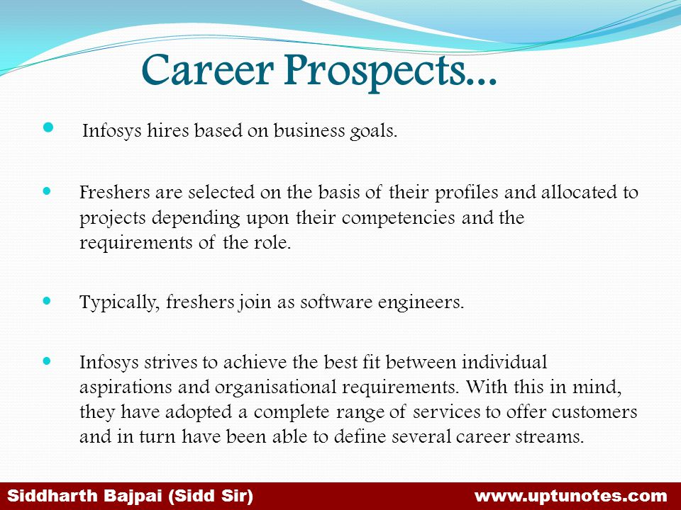 Career Prospects... Infosys hires based on business goals.