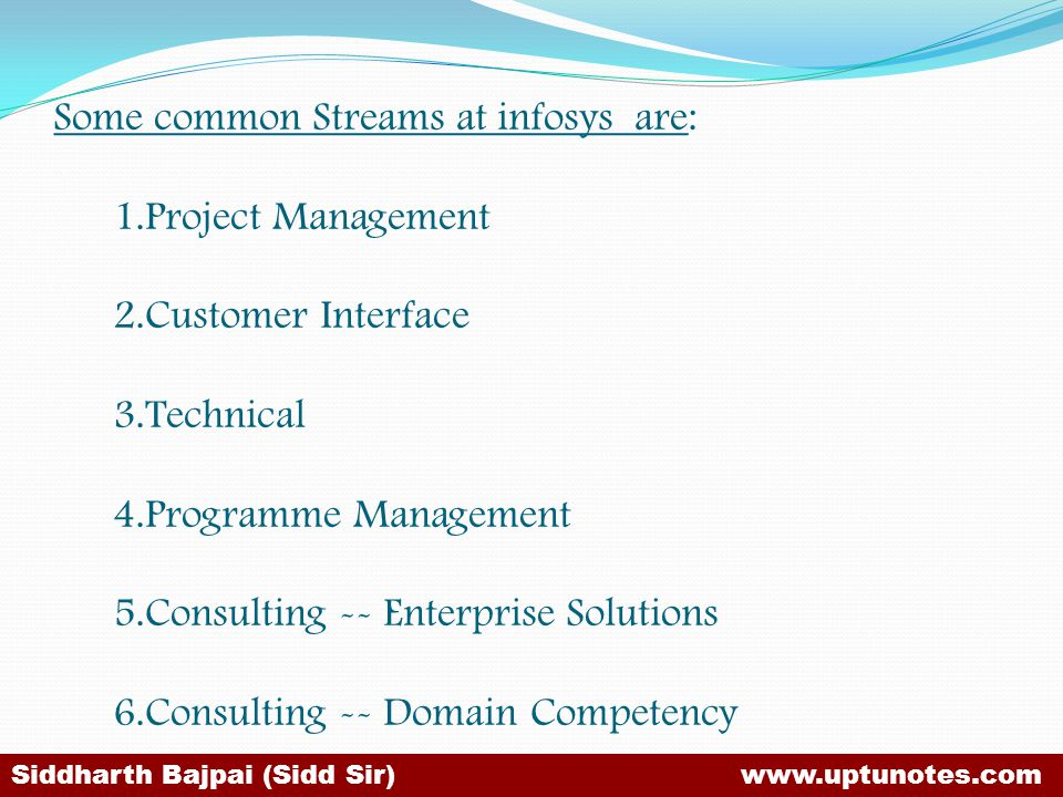 Some common Streams at infosys are: 1. Project Management 2