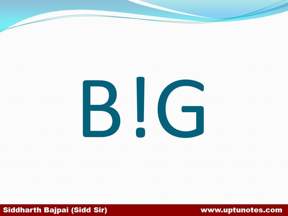 B!G Siddharth Bajpai (Sidd Sir) www.uptunotes.com