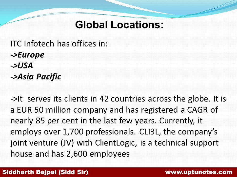 Global Locations: ITC Infotech has offices in: ->Europe ->USA
