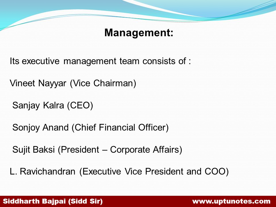 Management: Its executive management team consists of :