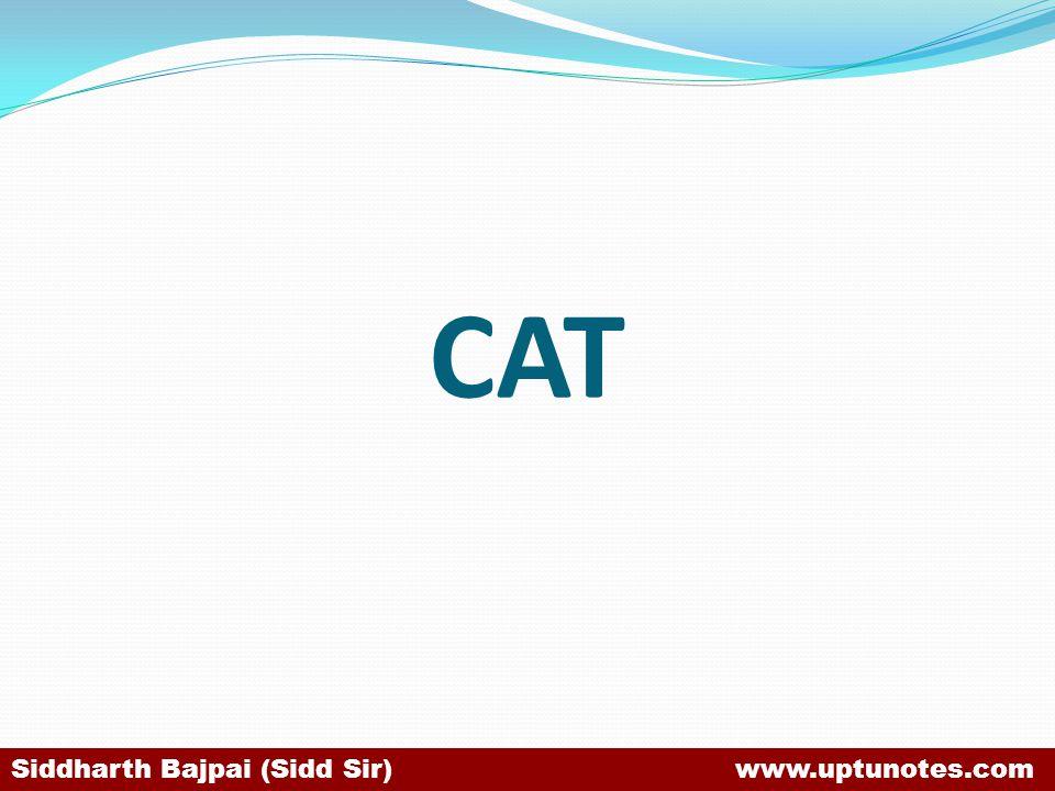CAT Siddharth Bajpai (Sidd Sir) www.uptunotes.com