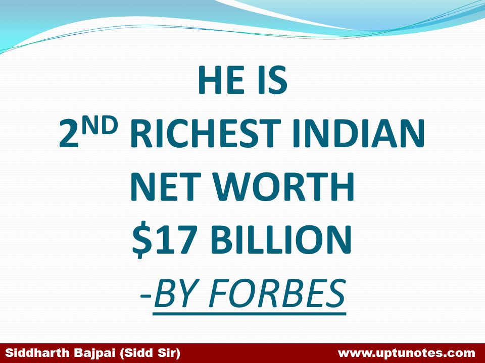 HE IS 2ND RICHEST INDIAN NET WORTH $17 BILLION -BY FORBES