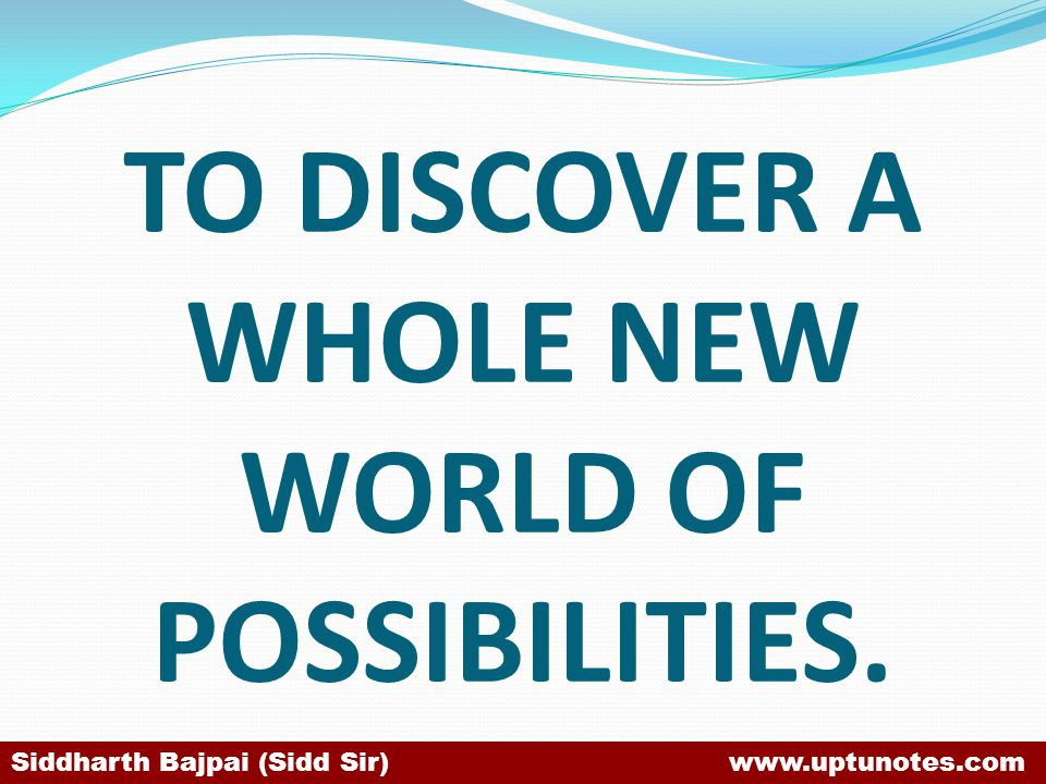 TO DISCOVER A WHOLE NEW WORLD OF POSSIBILITIES.