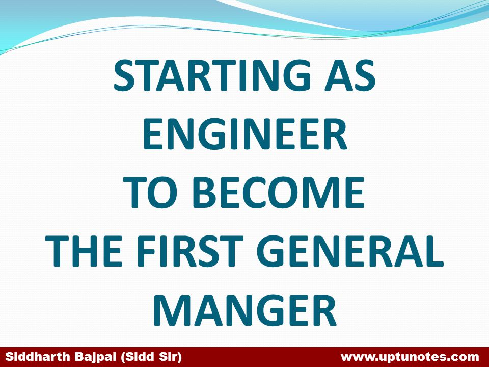 STARTING AS ENGINEER TO BECOME THE FIRST GENERAL MANGER