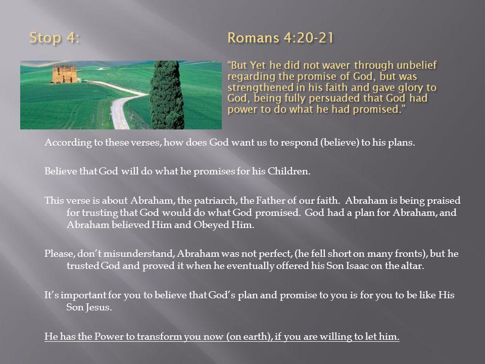 Stop 4: Romans 4:20-21.