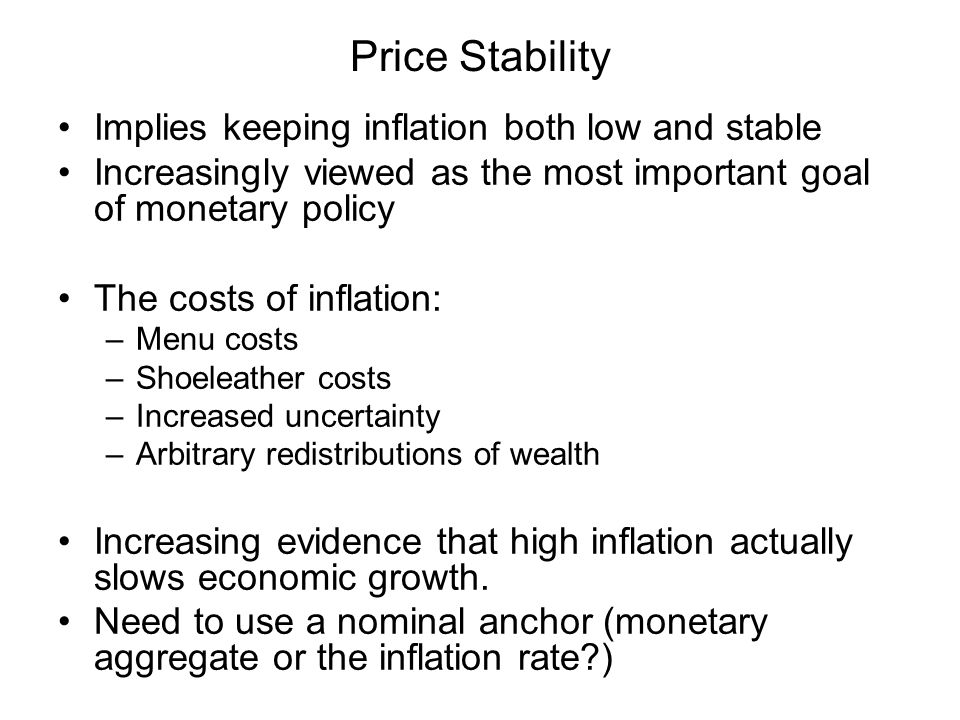 Price Stability Implies keeping inflation both low and stable