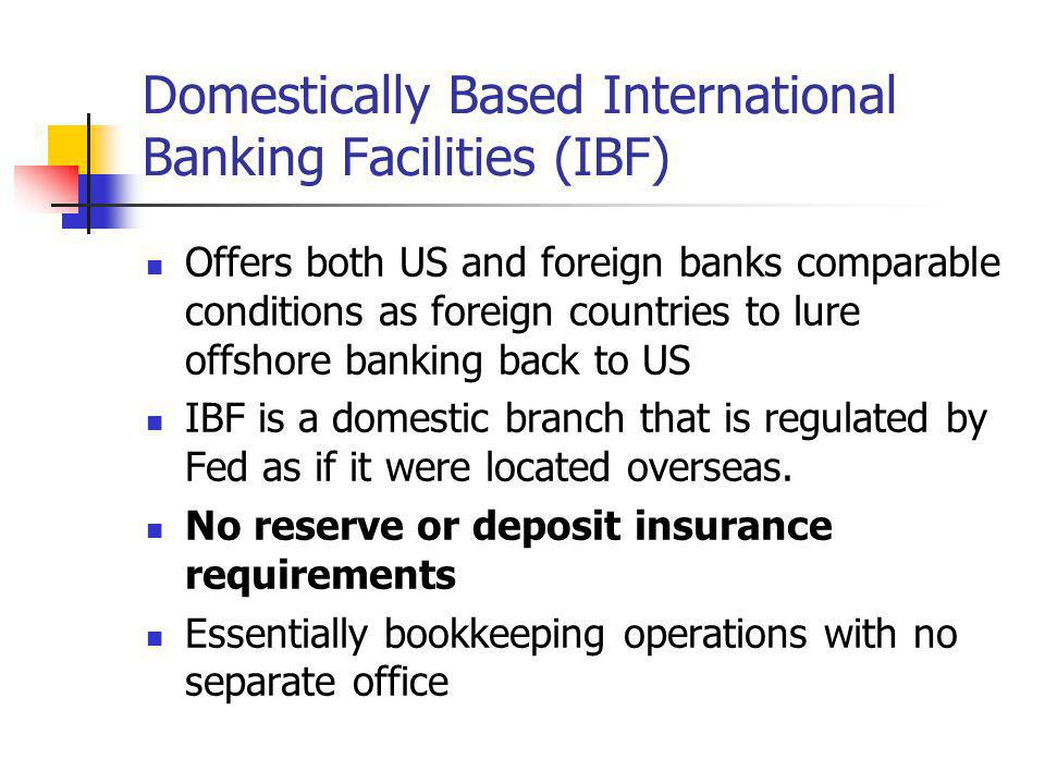 Domestically Based International Banking Facilities (IBF)