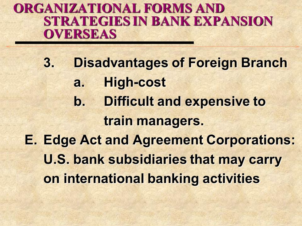 ORGANIZATIONAL FORMS AND STRATEGIES IN BANK EXPANSION OVERSEAS